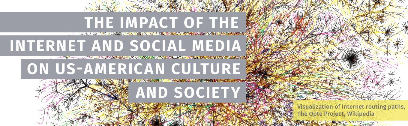 The Impact of the Internet and Social Media on US-American Culture and Society