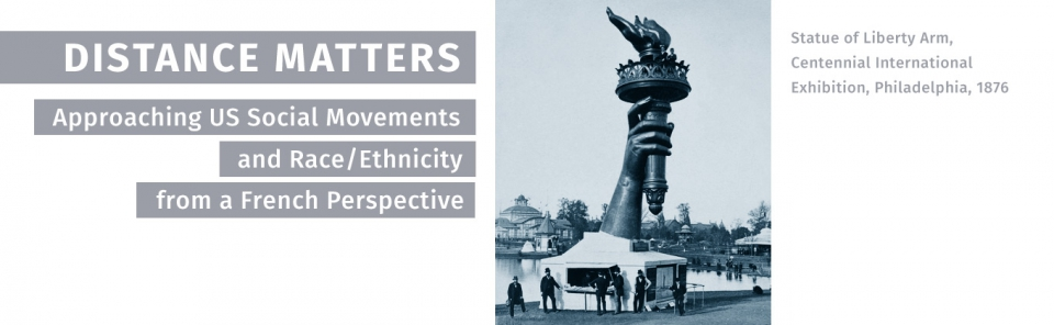 Distance Matters: Approaching US Social Movements and Race/Ethnicity from a French Perspective