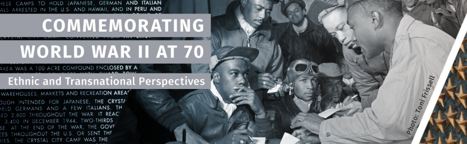 Commemorating World War II at 70: Ethnic and Transnational Perspectives