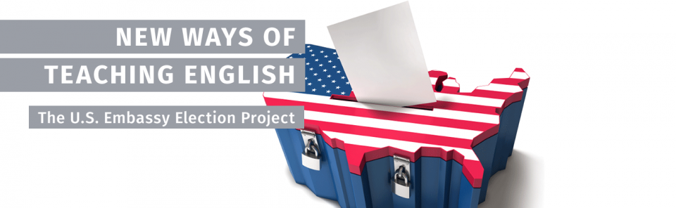 New Ways of Teaching English -- The US Embassy Election Project 2012