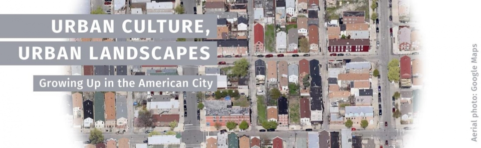 Urban Culture, Urban Landscapes: Growing Up in the American City